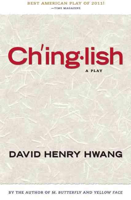 Chinglish By Hwang, David Henry